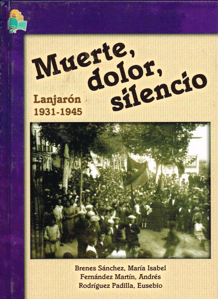 MUERTE, DOLOR, SILENCIO. LANJARON 1931-1945