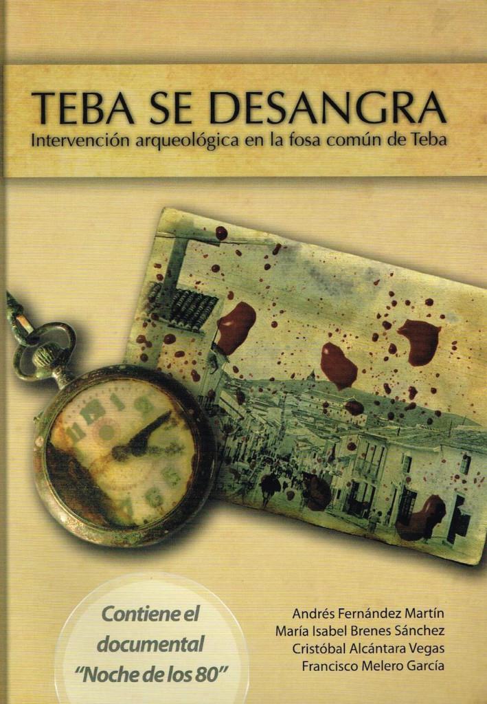 TEBA SE DESANGRA. INTERVENCION ARQUEOLOGICA EN LA FOSA COMUN